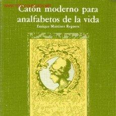 Libros de segunda mano: CATON MODERNO PARA ANALFABETOS DE LA VIDA. ENRIQUE MARTÍNEZ REGUERA. . Lote 27300399