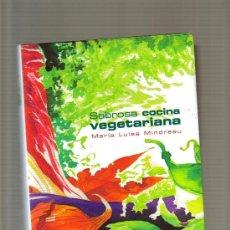 Libros de segunda mano: SABROSA COCINA VEGETARIANA. Lote 13796023