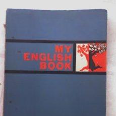 Libros de segunda mano: MY ENGLISH BOOK, POR JOSEFINA MOLINELLI WELLS Y H. M. Y H. REED - EDITORIAL STELLA - 1964. Lote 23373605