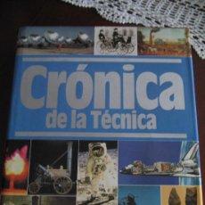 Libros de segunda mano: CRÓNICA DE LA TÉCNICA. Lote 24248960