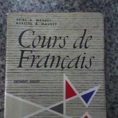 Libros de segunda mano: COURSE DE FRACAIS, POR ARIEL MAUDET Y AURELIO MAUDET - EDITORIAL TROQUEL - 1974. Lote 19683020