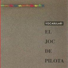 Libros de segunda mano: * VALENCIÀ * JUEGOS DE PELOTA * VOCABULARI DEL JOC DE PILOTA / GABRIEL GARCÍA I FRASGUET [ET AL... ]. Lote 206760491