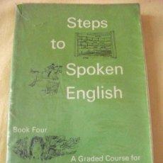 Libros de segunda mano: STEPS TO SPOKEN ENGLISH - LIBRO 4 - ED. LONGMAN - 1975 -. Lote 26503946