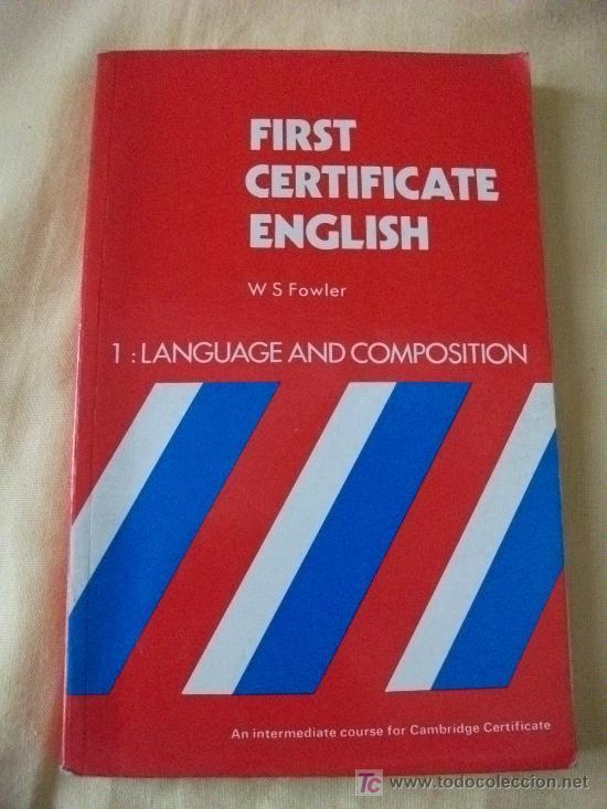 FIRST CERTIFICATE IN ENGLISH - FOWLER - LANG. & COMPOSITION - IGUAL A NUEVO (Libros de Segunda Mano - Cursos de Idiomas)