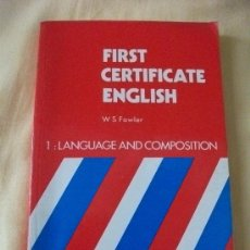 Libros de segunda mano: FIRST CERTIFICATE IN ENGLISH - FOWLER - LANG. & COMPOSITION - IGUAL A NUEVO. Lote 26592902
