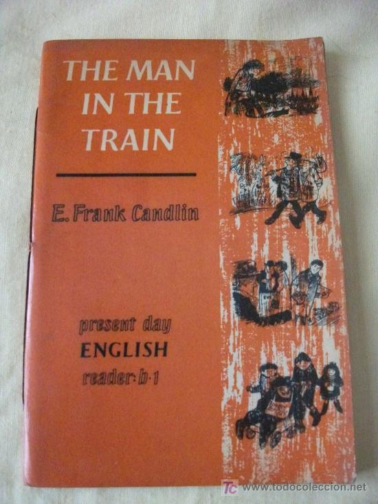 THE MAN IN THE TRAIN BY F. CANDLIN - AÑO 1968 - (Libros de Segunda Mano - Cursos de Idiomas)
