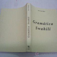Libros de segunda mano: GRAMÁTICA SWAHILI PIET VAN PELT MUNDO NEGRO 1995 RM40319. Lote 27545386