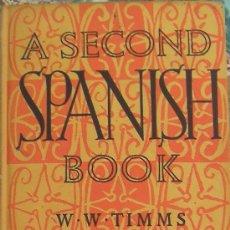 Libros de segunda mano: LIBRO A SECOND SPANISH BOOK , AÑO 1960 PARA APRENDER INGLES. Lote 27448842