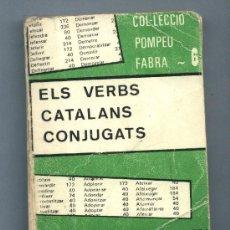 Libros de segunda mano: ELS VERBS CATALANS CONJUGATS. JOAN BAPTISTA XURIGUERA. COL·LECCIÓ POMPEU FABRA. 6.. Lote 26099791
