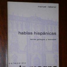 Libros de segunda mano: HABLAS HISPÁNICAS (TEMAS GALLEGOS Y LEONESES) POR MANUEL RABANAL DE ED. ALCALÁ EN MADRID 1967. Lote 27827687