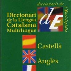 Libros de segunda mano: DICCIONARI DE LA LLENGUA CATALANA MULTILINGÜE - ENCICLOPÈDIA CATALANA. Lote 27968665
