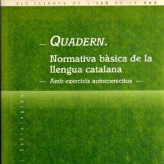Libros de segunda mano: QUADERN - NORMATIVA BÀSICA DE LA LLENGUA CATALANA - JOSEP A. CASTELLANOS - UAB - EN CATALÁN. Lote 28220693