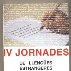 Libros de segunda mano: IV JORNADES DE LLENGÜES ESTRANGERES. ACTES. TARRAGONA 2001.. Lote 28524036