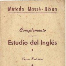Libros de segunda mano: METODO MASSE DIXON COMPLEMENTO ESTUDIO INGLES CURSO PRACTICO . Lote 30641799