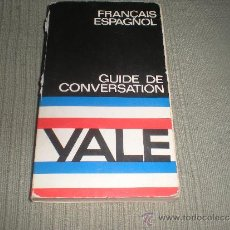Libros de segunda mano: FRANCAIS -ESPAGNOL . GUIDE DE CONVERSATION YALE. Lote 30845644