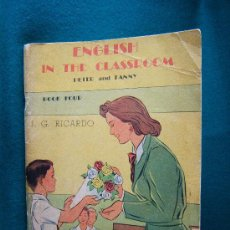 Libros de segunda mano: ENGLISH IN THE CLASSROOM PETER AND FANNY-CHILDREN SPEAK ENGLISH-J.G. RICARDO-GUATEMALA-1961-RARO.. Lote 31355986