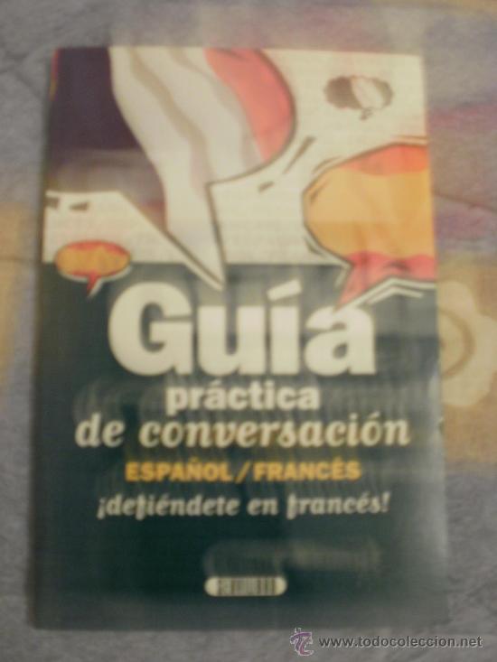 GUIA DE CONVERSACION ESPAÑOL FRANCES (Libros de Segunda Mano - Cursos de Idiomas)