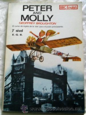 PETER AND MOLLY 2, POR GEOFFREY BROUGHTON, BBC ENGLISH, 7º DE EGB. DE 1976 (Libros de Segunda Mano - Cursos de Idiomas)