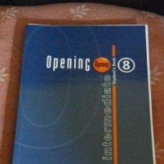 Libros de segunda mano: OPENING 8. INTERMEDIATE. STUDENT'S BOOK. Lote 37075163