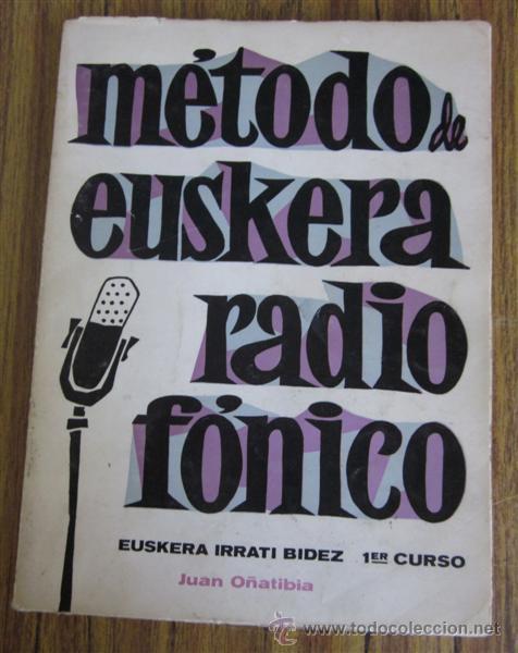 METODO DE EUSKERA RADIOFONICO .. POR JUAN OÑATIBIA .. 1967 (Libros de Segunda Mano - Cursos de Idiomas)