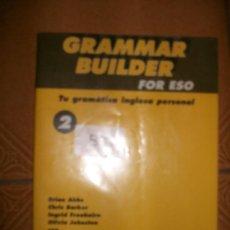 Libros de segunda mano: GRAMMAR BUILDER FOR ESO - GRAMATICA INGLESA PERSONAL - 2. Lote 35011116