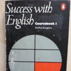 Libros de segunda mano: SUCCESS WITH ENGLISH. COURSEBOOK I. GEOFFREY BROUGHTON. Lote 35173295