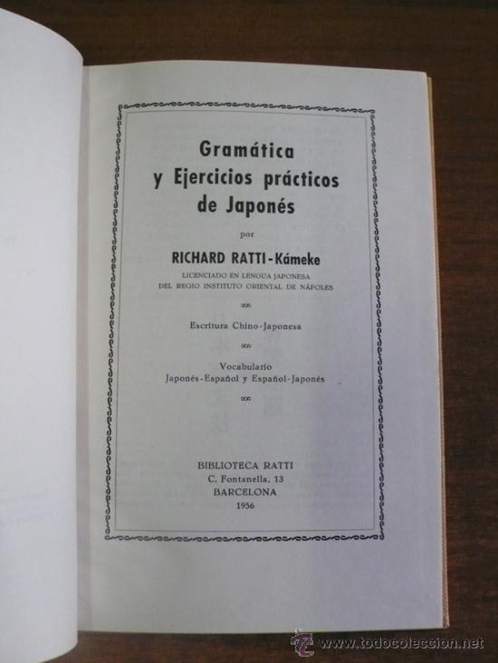 Libros de segunda mano: GRAMÁTICA Y EJERCICIOS PRÁCTICOS DE JAPONÉS. RATTI-KÁMEKE, RICHARD. 1956 - Foto 2 - 36009297