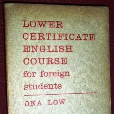 Libros de segunda mano: LOWER CERTIFICATE ENGLISH COURSE FOR FOREIGN STUDENTS BY ONA LOW OF EDWARD ARNOLD LTD IN LONDON 1968. Lote 36182584