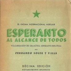 Libros de segunda mano: ESPERANTO AL ALCANCE DE TODOS / FERNADO SOLER Y VALLS - 1964. Lote 36779709