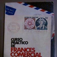Libros de segunda mano: CURSO PRÁCTICO DE FRANCÉS COMERCIAL (DE JULIO LAGO ALONSO) ED. G. DEL TORO (1975). Lote 37847259