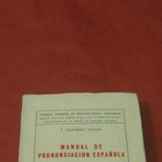 Libros de segunda mano: MANUEL DE PRONUNCIACION ESPAÑOLA. T. NAVARRO TOMAS.ED. GRAFICAS MONTEVERDE. MADRID, 1968.. Lote 38540885