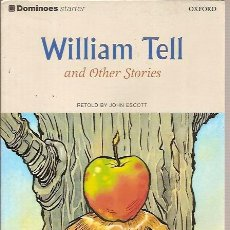 Libros de segunda mano: OXFORD DOMINOES STARTER WILLIAM TELL AND OTHER STORIES RETOLD BY JHON ESCOTT 2002. Lote 38883815