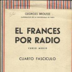 Libros de segunda mano: EL FRANCÉS POR RADIO. CUARTO FASCÍCULO. SDAD. GENERAL ESPAÑOLA DE LIBRERIA S.A. MADRID. 1959. Lote 38953607