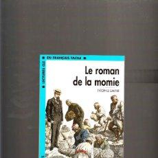 Libros de segunda mano: LE ROMAN DE LA MOMIE LECTURES CLE EN FRANÇAIS FACILE. Lote 39061566