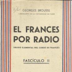 Libros de segunda mano: EL FRANCÉS POR RADIO. GEORGES BROUSSE. 2º FASCÍCULO. SOC. GRAL. ESPAÑOLA DE LIBRERÍA.MADRID.1958. Lote 39200803