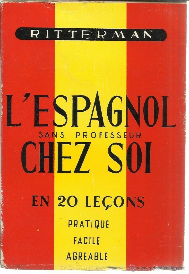 L'ESPAGNOL SANS PROFESSEUR. RITTERMAN. EDITORIAL TARAZONA. MADRID. 1957 (Libros de Segunda Mano - Cursos de Idiomas)