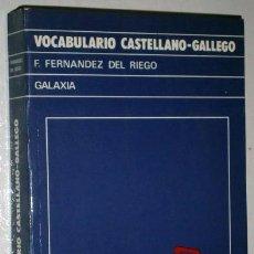 Libros de segunda mano: VOCABULARIO CASTELLANO-GALLEGO POR F. FERNÁNDEZ DEL RIEGO DE ED. GALAXIA EN VIGO 1984 5ª ED.. Lote 40938526