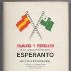 Libros de segunda mano: GRAMÁTICA Y VOCABULARIO DE LA LENGUA INTERNACIONAL ESPARANTO, POR EL DR. J.BREMÓN MASGRAU.. Lote 41598072