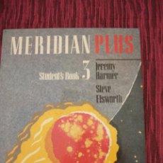 Libros de segunda mano: LIBRO MERIDIAN PLUS – STUDENT'S BOOK 3 – LONGMAN – CURSO INGLES – 120 PAGINAS. Lote 42173671