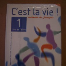 Libros de segunda mano: C´EST LA VIE ! 1- MÉTHODE DE FRANÇAIS -LIVRE DE L´ÉLEVE - V.V. A.A.. Lote 42198561