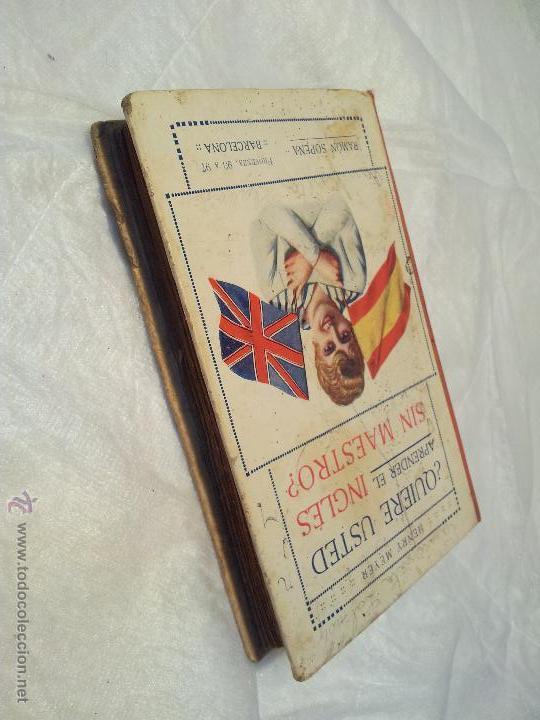 Libros de segunda mano: Antiguo libro ¿Quiere usted aprender el Inglés sin Maestro? HENRY MEYER. EDITOR RAMÓN SOPENA. - Foto 2 - 42293234