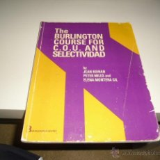 Libros de segunda mano: THE BURLINGTON COURSE FOR COU AND SELECTIVIDAD JEAN ROWAN PETER MILES MONTERA GIL BURLINGTON BAL-45. Lote 42374781