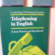 Libros de segunda mano: CURSO DE INGLÉS. TELEPHONING IN ENGLISH.CAMBRIDGE PROFESSIONAL ENGLISH. IDIOMAS.. Lote 42857553