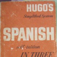 Libros de segunda mano: SPANISH SELF-TUITION IN THREE MONTHS - HUGO'S SIMPLIFIED SYSTEM. Lote 44011779
