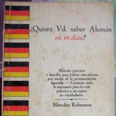 Libros de segunda mano: ¿QUIERE VD. SABER ALEMAN EN 10 DÍAS? / METODOS ROBERTSON / RAMON SOPENA. Lote 44011822