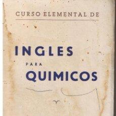 Libros de segunda mano: CURSO ELEMENTAL INGLÉS PARA QUIMICOS. A. PASTOR ANDREU. PRFS. DE LEGUA INGLESA UNIV. VALENCIA.(ST/L3. Lote 44155117
