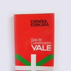Libros de segunda mano: GUÍA DE CONVERSACIÓN YALE – ESPAÑOL-EUSKARA. Lote 44665116