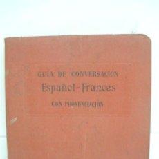 Libros de segunda mano: GUÍA DE CONVERSACIÓN ESPAÑOL-FRANCÉS CON LA PRONUNCIACIÓN GARNIER FRERES. Lote 44797146