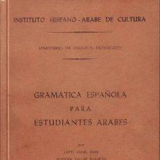Libros de segunda mano: GRAMATICA ESPAÑOLA PARA ESTUDIANTES ARABES . Lote 45709730