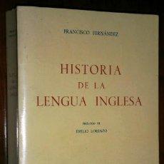 Libros de segunda mano: HISTORIA DE LA LENGUA INGLESA POR FRANCISCO FERNÁNDEZ DE ED. GREDOS EN MADRID 1986. Lote 46479767